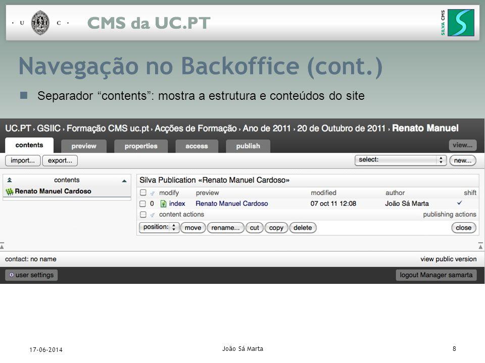 João Sá Marta8 17-06-2014 Navegação no Backoffice (cont.) Separador contents: mostra a estrutura e conteúdos do site