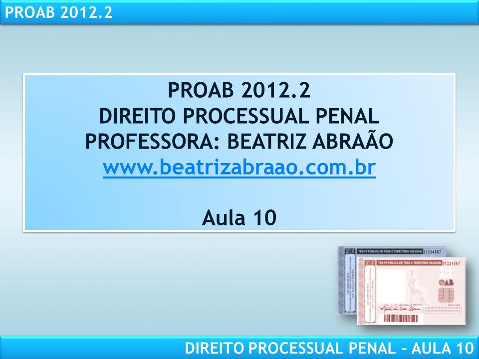 RESPONSABILIDADE CIVIL AULA 1 PROAB 2012.2 DIREITO PROCESSUAL PENAL – AULA 10 Arts.