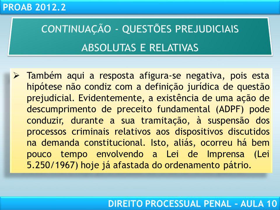 RESPONSABILIDADE CIVIL AULA 1 PROAB 2012.2 DIREITO PROCESSUAL PENAL – AULA 10 EXCEÇÕES (Arts.