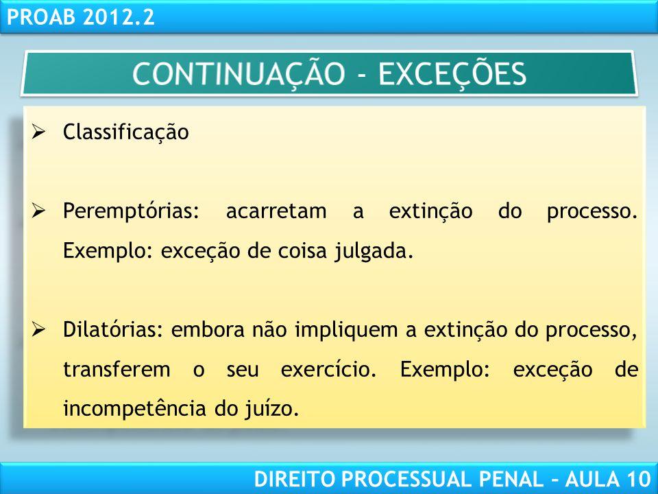 RESPONSABILIDADE CIVIL AULA 1 PROAB 2012.2 DIREITO PROCESSUAL PENAL – AULA 10 Exceção de suspeição A exceção de suspeição é deduzida no curso do processo criminal.