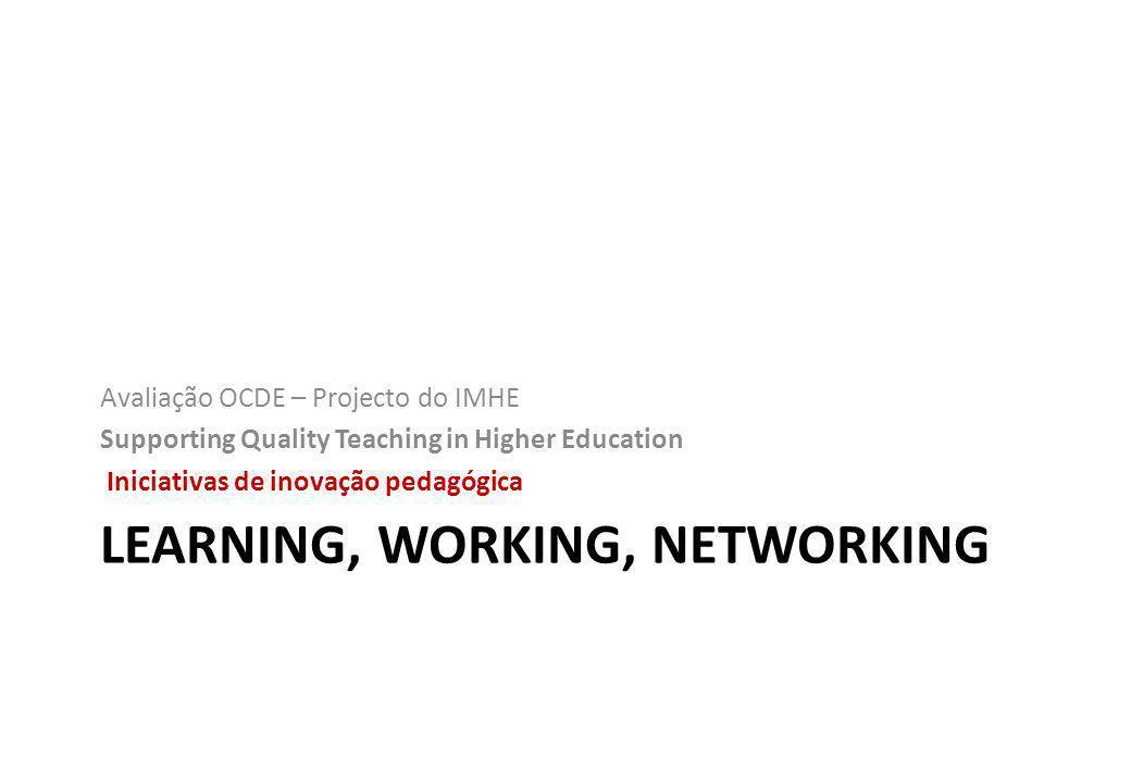 Projecto OCDE– Quality teaching A avaliação consistiu em: Analisar iniciativas orientadas para a qualidade e para a melhoria do ensino Auscultar as percepções de docentes e estudantes quanto ao apoio da instituição a estas iniciativas Aprofundar a relação entre ensino e aprendizagem Investigar as formas de avaliar o impacto do ensino Avaliadores: Fabrice Hénard – analista da OCDE Gabor Halasz – Professor Catedrático em Ciências da Educação da Universidade de Budapeste