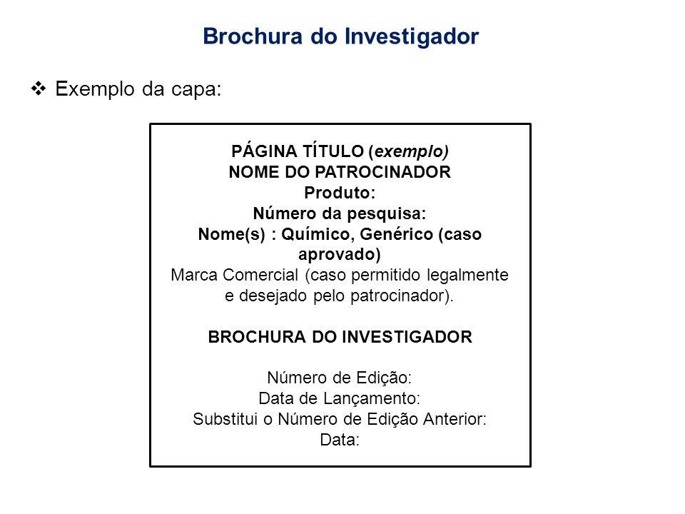 PÁGINA TÍTULO (exemplo) NOME DO PATROCINADOR Produto: Número da pesquisa: Nome(s) : Químico, Genérico (caso aprovado) Marca Comercial (caso permitido