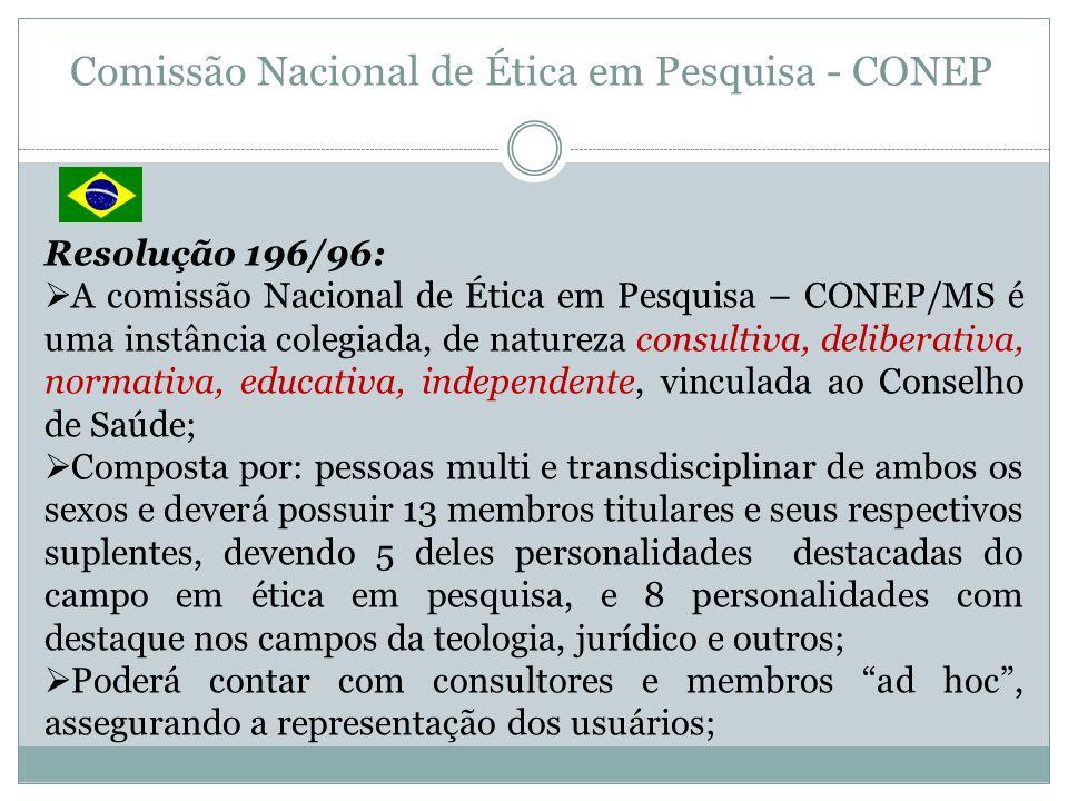 Comissão Nacional de Ética em Pesquisa - CONEP Resolução 196/96: A comissão Nacional de Ética em Pesquisa – CONEP/MS é uma instância colegiada, de nat