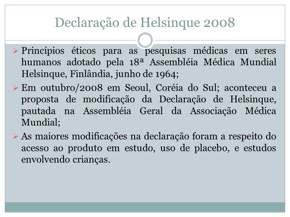 Declaração de Helsinque 2008 Princípios éticos para as pesquisas médicas em seres humanos adotado pela 18ª Assembléia Médica Mundial Helsinque, Finlân
