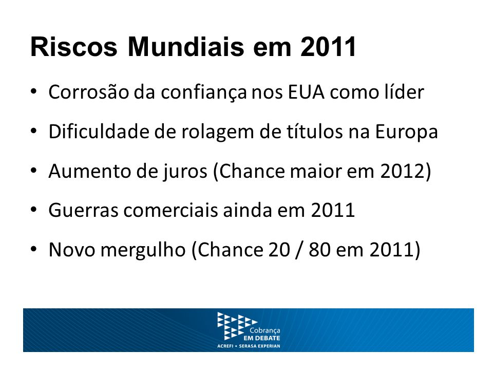 Riscos 2011 Fonte: OCDE, McKinsey