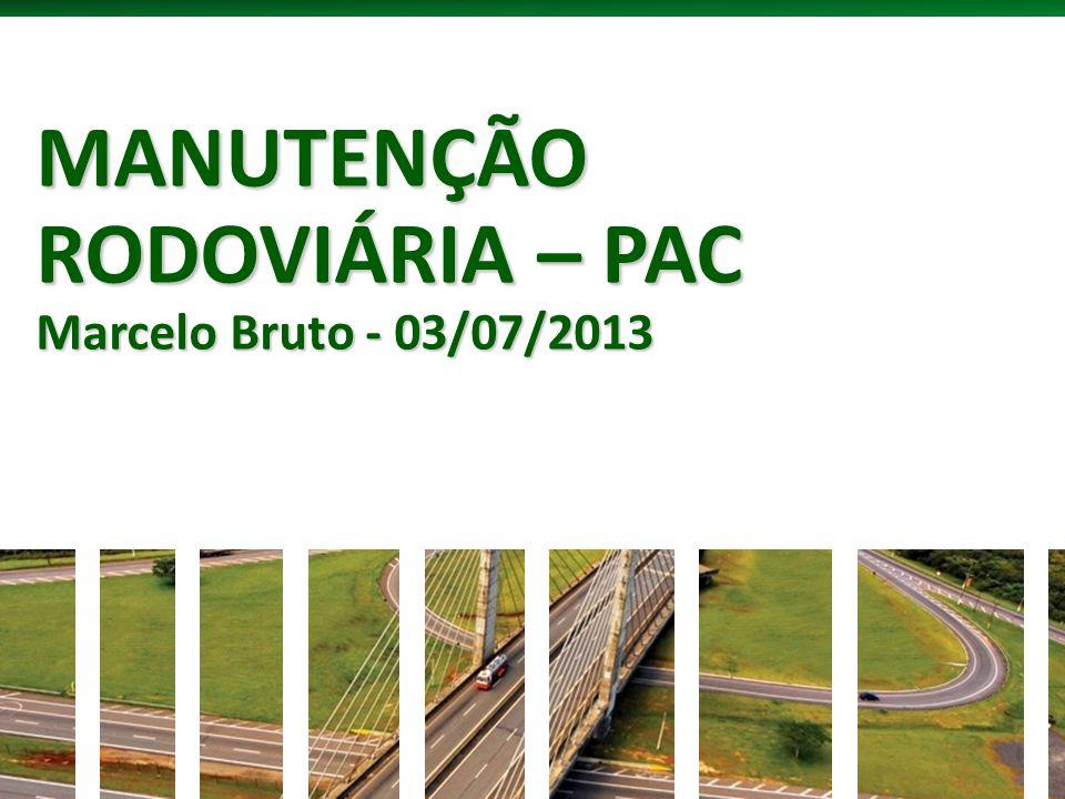 MANUTENÇÃO RODOVIÁRIA – PAC Marcelo Bruto - 03/07/2013