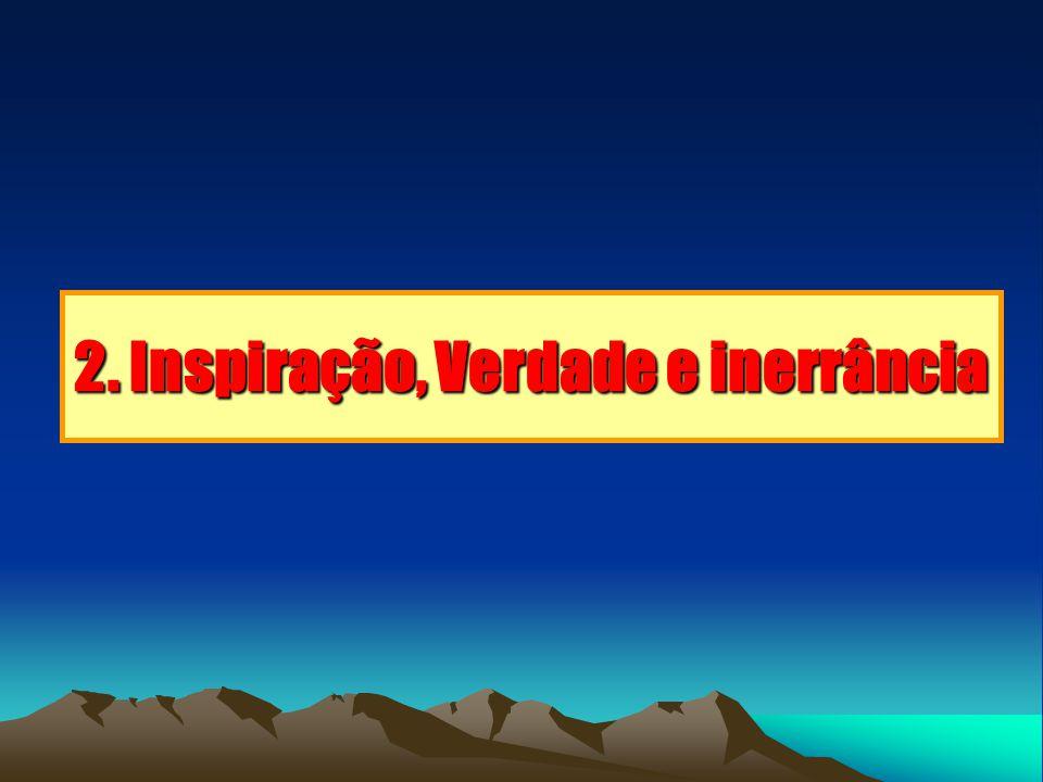 2. Inspiração, Verdade e inerrância