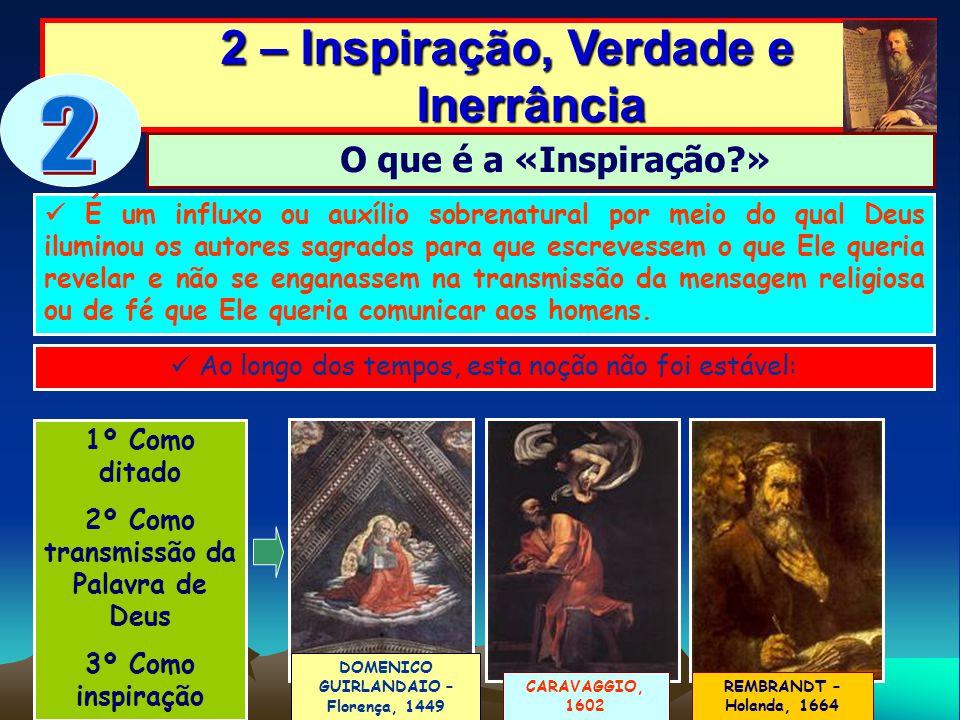 2 – Inspiração, Verdade e Inerrância 2 – Inspiração, Verdade e Inerrância É um influxo ou auxílio sobrenatural por meio do qual Deus iluminou os autor