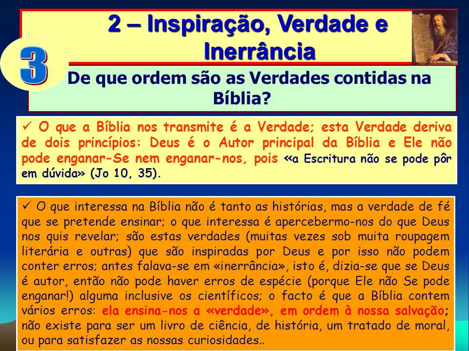 De que ordem são as Verdades contidas na Bíblia? 2 – Inspiração, Verdade e Inerrância 2 – Inspiração, Verdade e Inerrância O que a Bíblia nos transmit