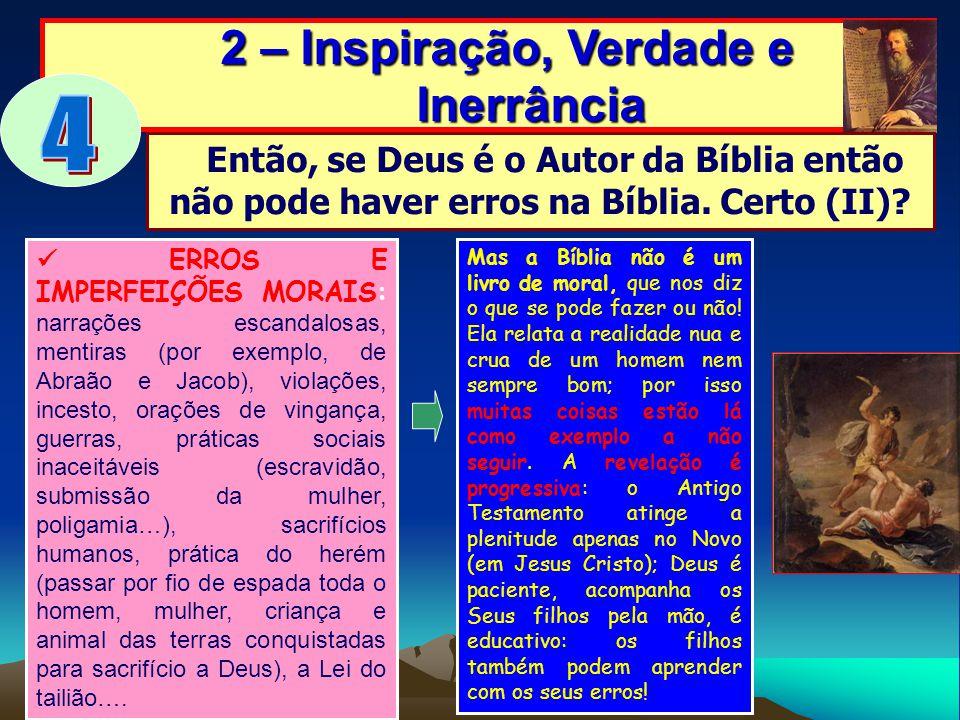 2 – Inspiração, Verdade e Inerrância 2 – Inspiração, Verdade e Inerrância Então, se Deus é o Autor da Bíblia então não pode haver erros na Bíblia. Cer