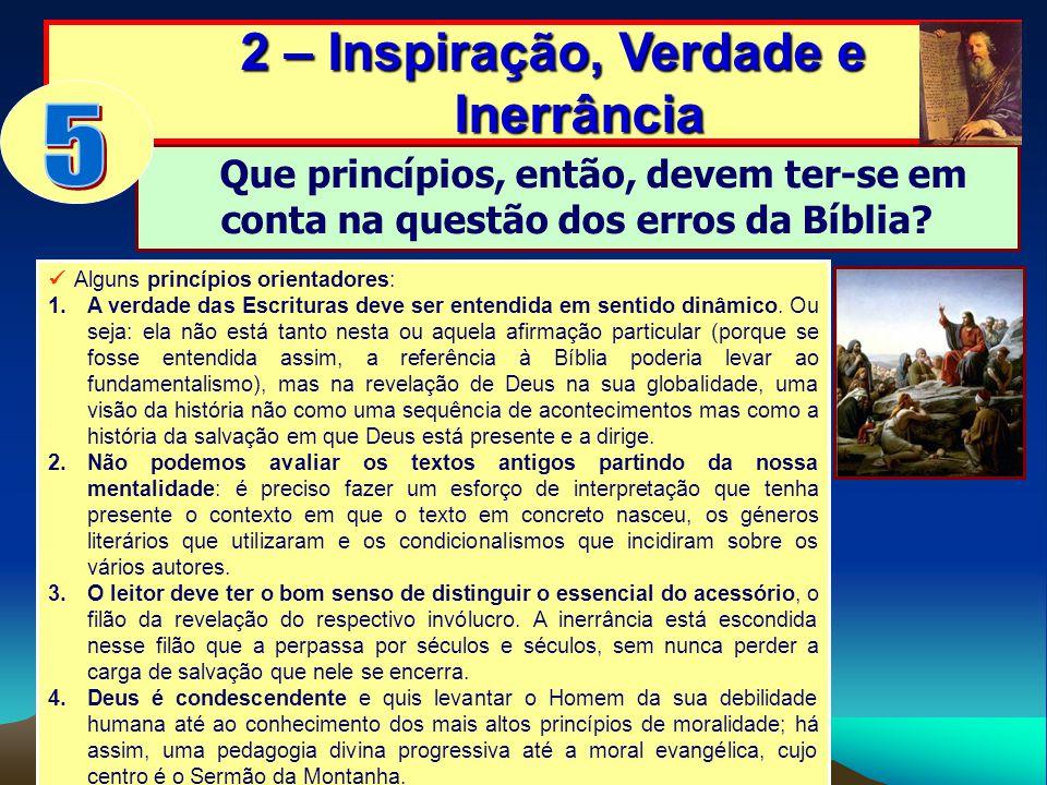 Que princípios, então, devem ter-se em conta na questão dos erros da Bíblia? 2 – Inspiração, Verdade e Inerrância 2 – Inspiração, Verdade e Inerrância