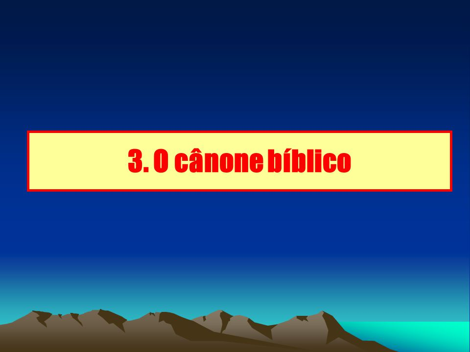 3. O cânone bíblico