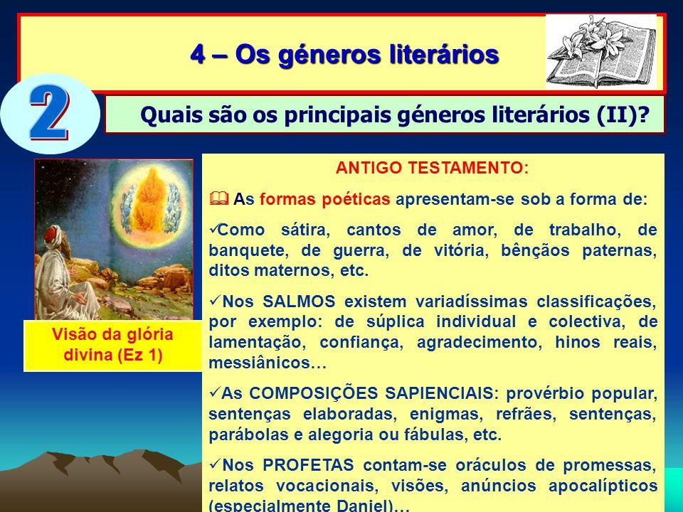 4 – Os géneros literários 4 – Os géneros literários Quais são os principais géneros literários (II)? ANTIGO TESTAMENTO: As formas poéticas apresentam-