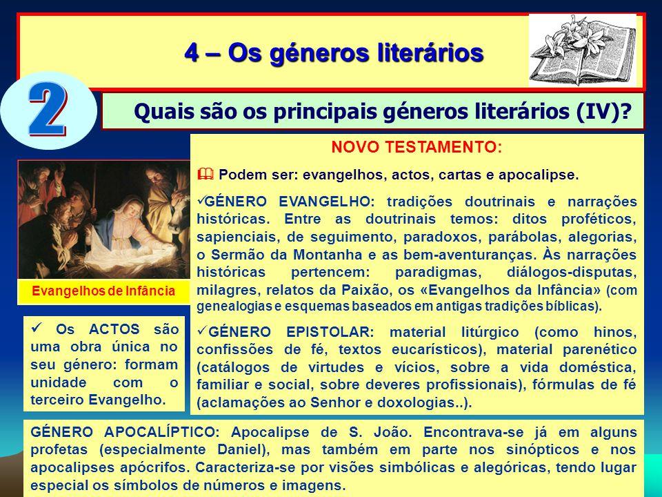 4 – Os géneros literários 4 – Os géneros literários Quais são os principais géneros literários (IV)? NOVO TESTAMENTO: Podem ser: evangelhos, actos, ca