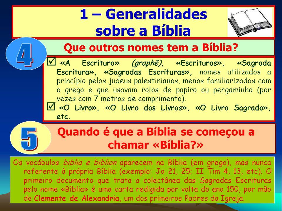 «A Escritura» (graphê), «Escrituras», «Sagrada Escritura», «Sagradas Escrituras», nomes utilizados a princípio pelos judeus palestinianos, menos famil
