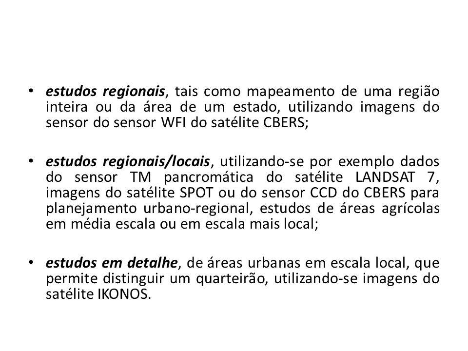 estudos regionais, tais como mapeamento de uma região inteira ou da área de um estado, utilizando imagens do sensor do sensor WFI do satélite CBERS; e