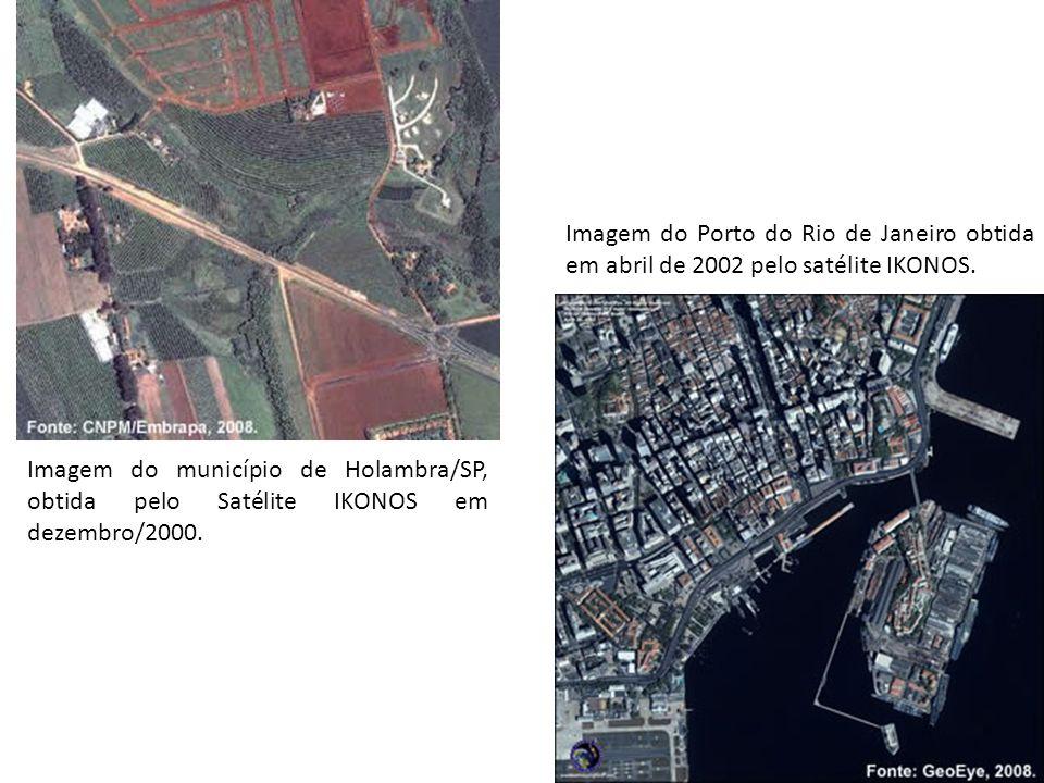 Imagem do Porto do Rio de Janeiro obtida em abril de 2002 pelo satélite IKONOS. Imagem do município de Holambra/SP, obtida pelo Satélite IKONOS em dez