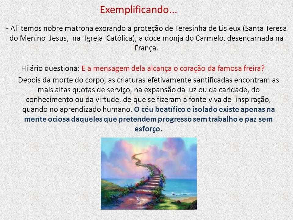 - Ali temos nobre matrona exorando a proteção de Teresinha de Lisieux (Santa Teresa do Menino Jesus, na Igreja Católica), a doce monja do Carmelo, des