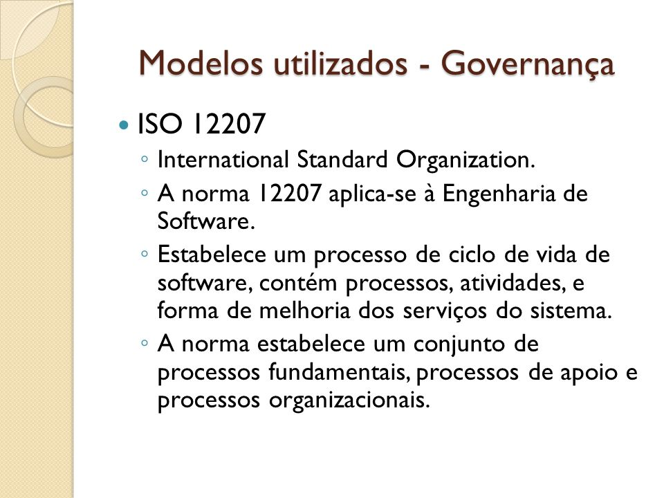 Modelos utilizados - Governança ISO 12207 International Standard Organization.