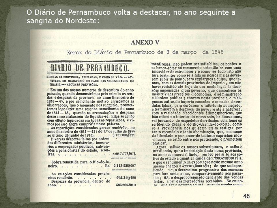 O Diário de Pernambuco volta a destacar, no ano seguinte a sangria do Nordeste: