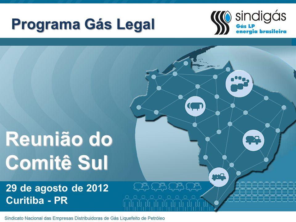Reunião do Comitê Sul 29 de agosto de 2012 Curitiba - PR Programa Gás Legal