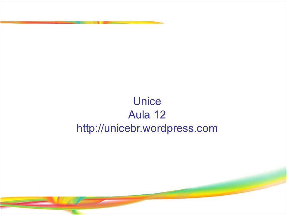 Unice Aula 12 http://unicebr.wordpress.com