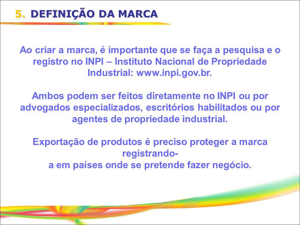 Ao criar a marca, é importante que se faça a pesquisa e o registro no INPI – Instituto Nacional de Propriedade Industrial: www.inpi.gov.br. Ambos pode