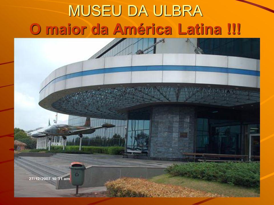 MUSEU DA ULBRA O maior da América Latina !!!