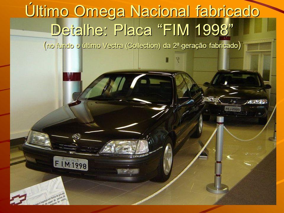 Último Omega Nacional fabricado Detalhe: Placa FIM 1998 ( no fundo o último Vectra (Collection) da 2ª geração fabricado )