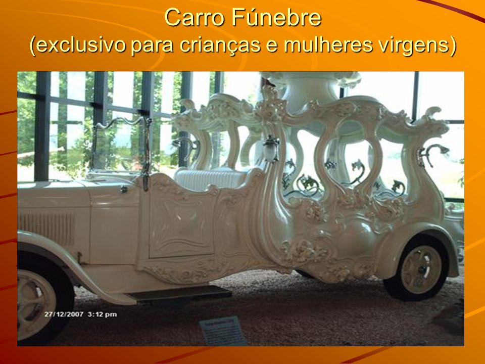 Carro Fúnebre (exclusivo para crianças e mulheres virgens)