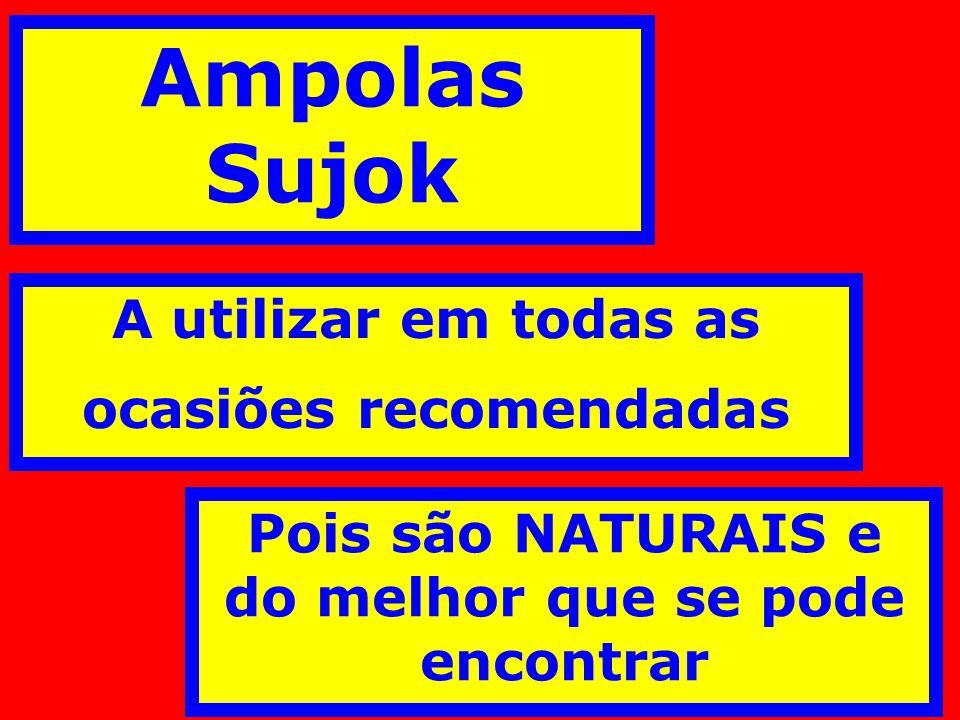 Ampolas Sujok A utilizar em todas as ocasiões recomendadas Pois são NATURAIS e do melhor que se pode encontrar