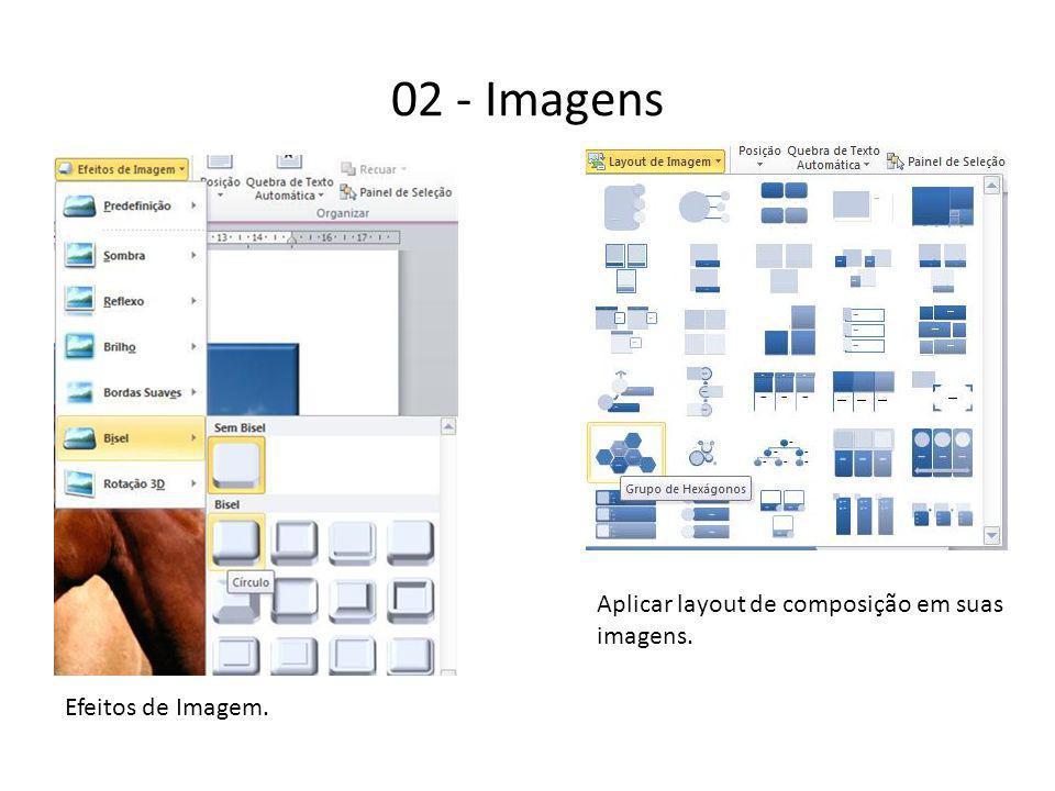 02 - Imagens Efeitos de Imagem. Aplicar layout de composição em suas imagens.