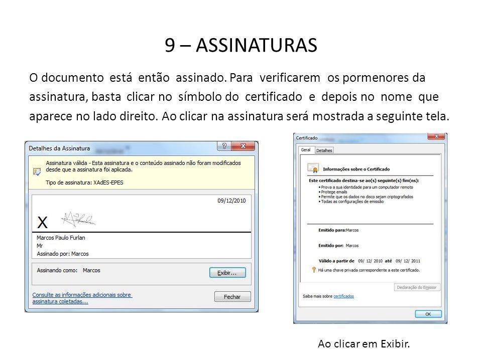 9 – ASSINATURAS O documento está então assinado. Para verificarem os pormenores da assinatura, basta clicar no símbolo do certificado e depois no nome