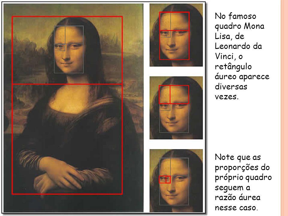 No famoso quadro Mona Lisa, de Leonardo da Vinci, o retângulo áureo aparece diversas vezes. Note que as proporções do próprio quadro seguem a razão áu