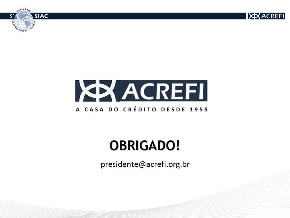 OBRIGADO!presidente@acrefi.org.br