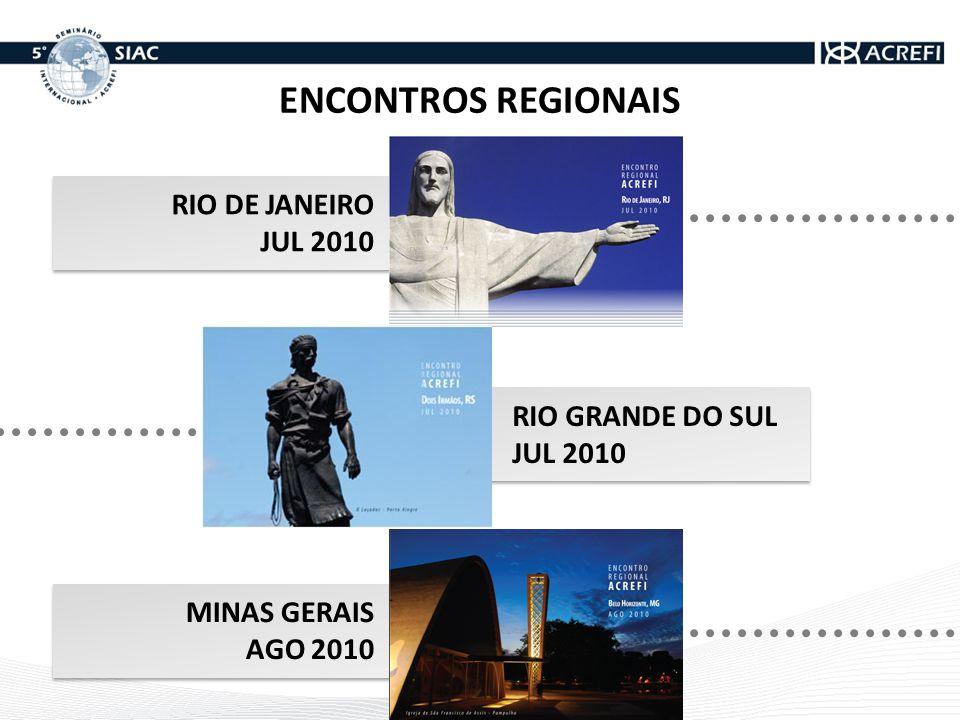 ENCONTROS REGIONAIS RIO DE JANEIRO JUL 2010 MINAS GERAIS AGO 2010 RIO GRANDE DO SUL JUL 2010