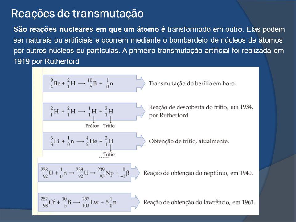 Reações de transmutação São reações nucleares em que um átomo é transformado em outro. Elas podem ser naturais ou artificiais e ocorrem mediante o bom