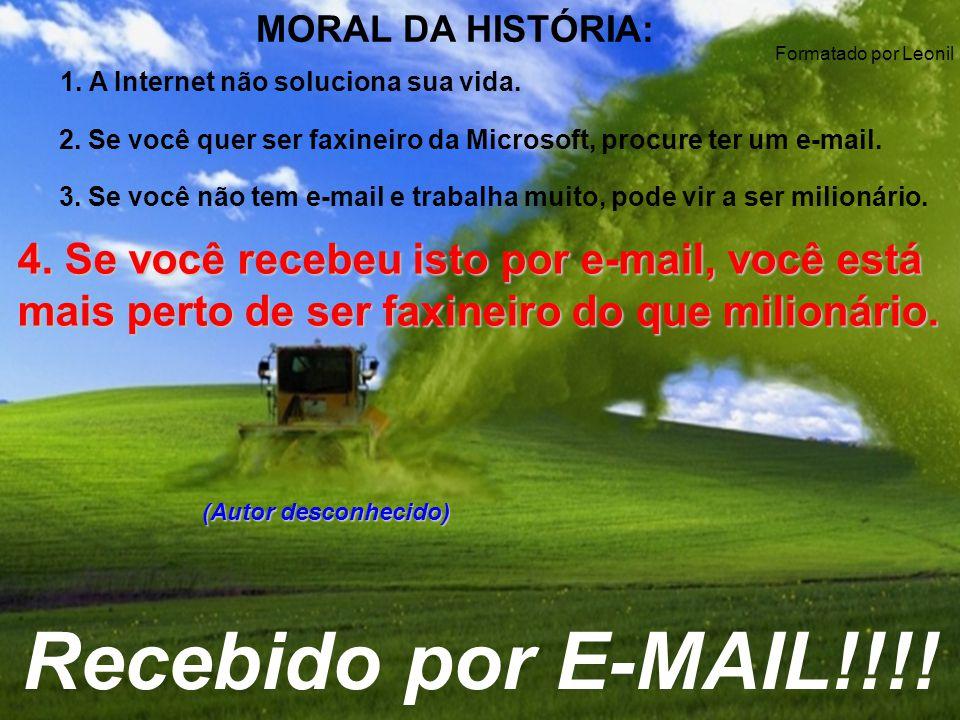 O Gerente de RH, diz que lamenta, mas se não tiver e-mail, quer dizer que virtualmente não existe, e, como não existe, não pode ter o trabalho. O home