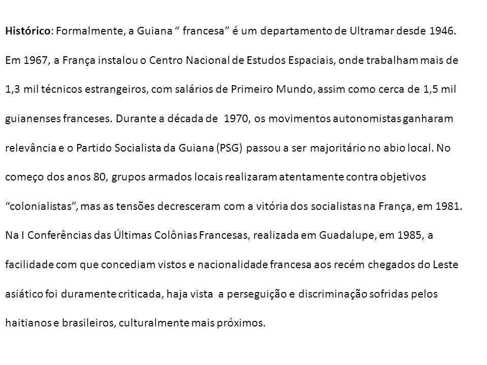Histórico: Formalmente, a Guiana francesa é um departamento de Ultramar desde 1946. Em 1967, a França instalou o Centro Nacional de Estudos Espaciais,