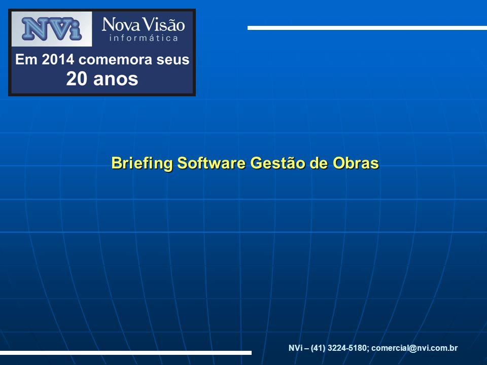 Briefing Software Gestão de Obras NVi – (41) 3224-5180; comercial@nvi.com.br