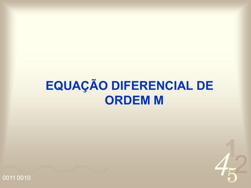 4 2 5 1 0011 0010 EQUAÇÃO DIFERENCIAL DE ORDEM M