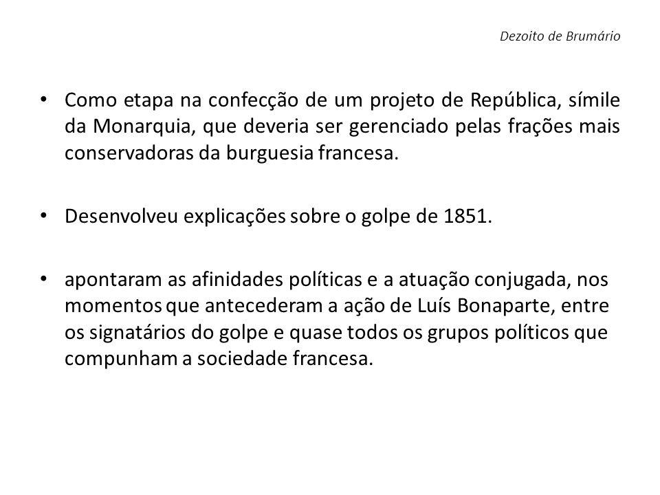 Como etapa na confecção de um projeto de República, símile da Monarquia, que deveria ser gerenciado pelas frações mais conservadoras da burguesia fran