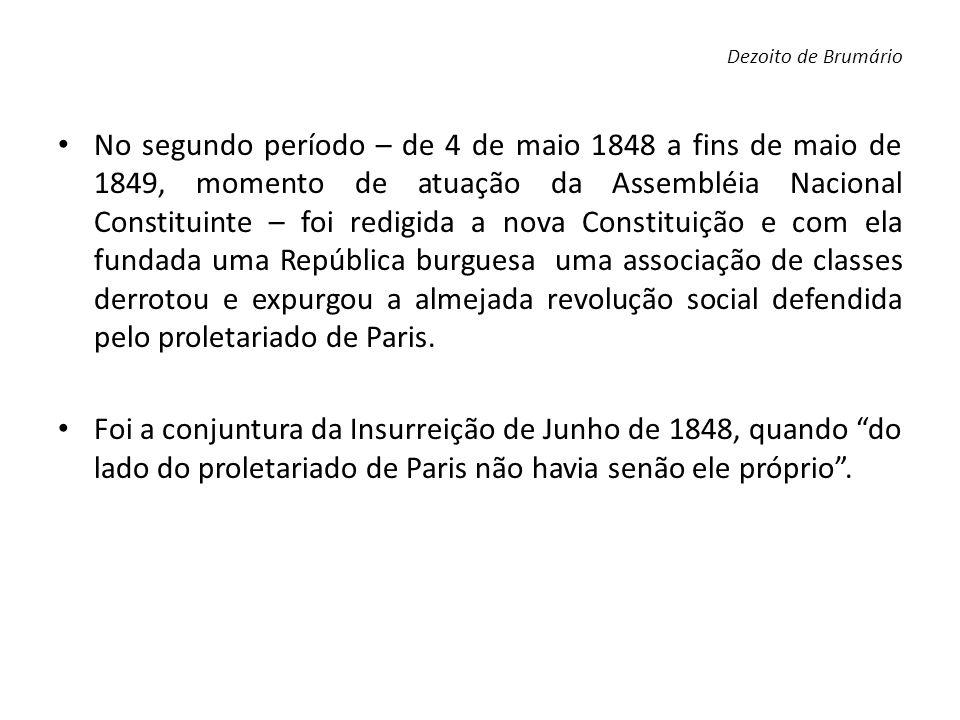 No segundo período – de 4 de maio 1848 a fins de maio de 1849, momento de atuação da Assembléia Nacional Constituinte – foi redigida a nova Constituiç