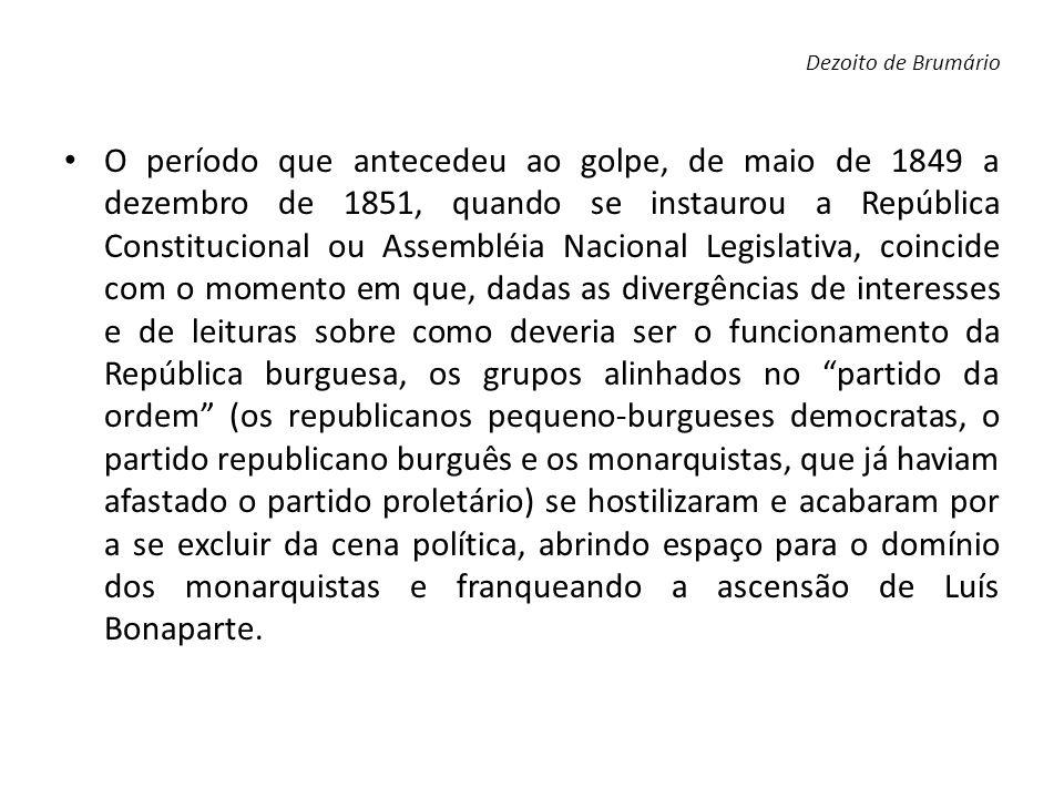 O período que antecedeu ao golpe, de maio de 1849 a dezembro de 1851, quando se instaurou a República Constitucional ou Assembléia Nacional Legislativ