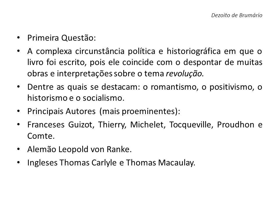 Primeira Questão: A complexa circunstância política e historiográfica em que o livro foi escrito, pois ele coincide com o despontar de muitas obras e