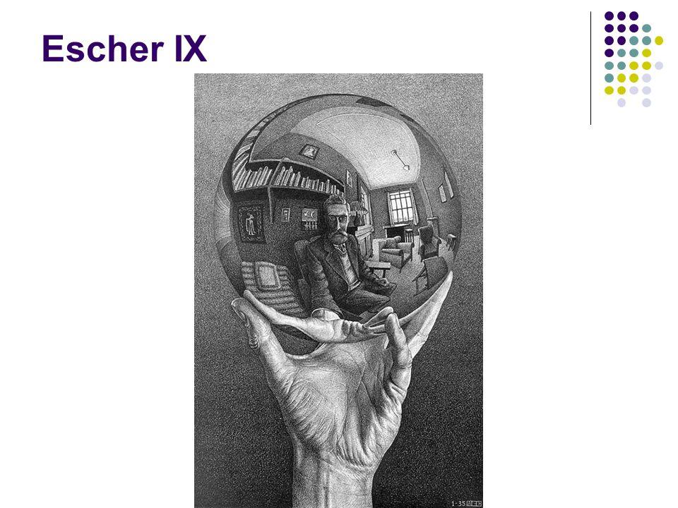 Escher IX