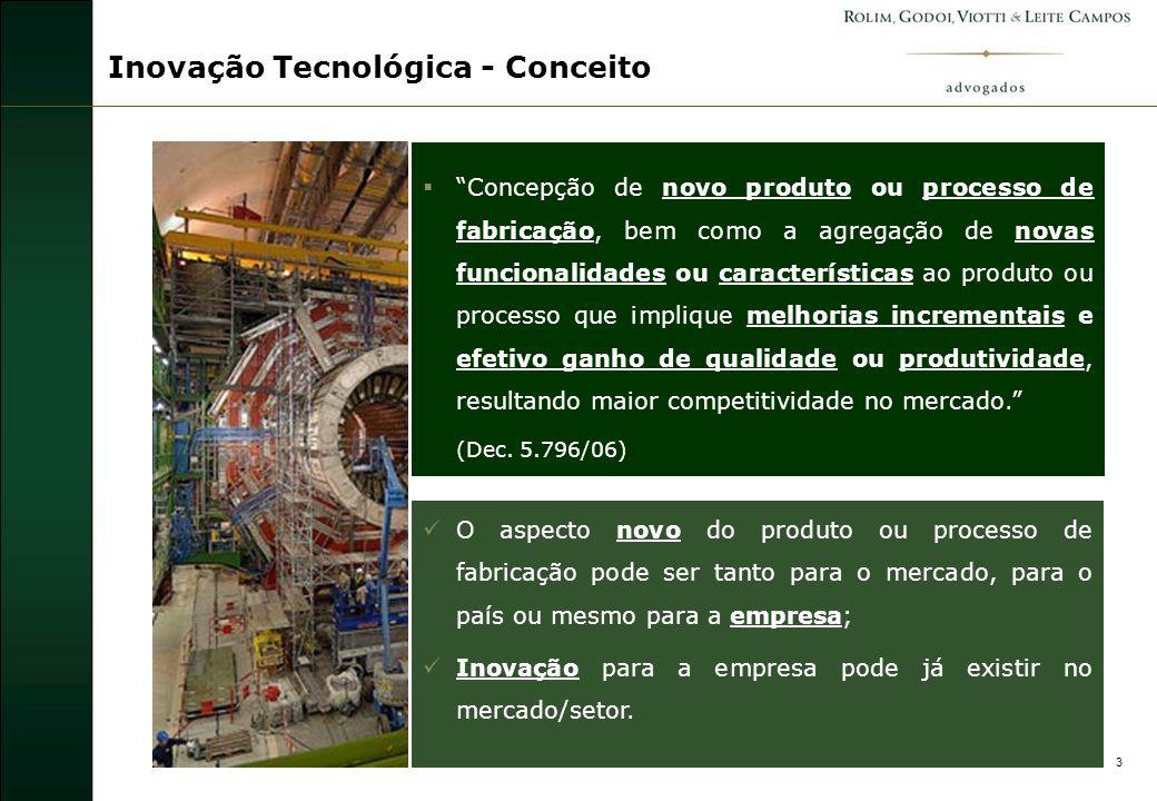 4 Atividades ligadas à Inovação Tecnológica Serviços de Apoio Técnico Tecnologia Industrial Básica Desenvolvimento Experimental Pesquisa Aplicada Pesquisa Básica Dirigida Pesquisa tecnológica e desenvolvimento de inovação tecnológica