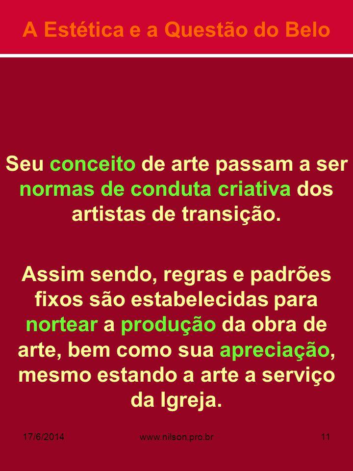 A Estética e a Questão do Belo Seu conceito de arte passam a ser normas de conduta criativa dos artistas de transição. Assim sendo, regras e padrões f