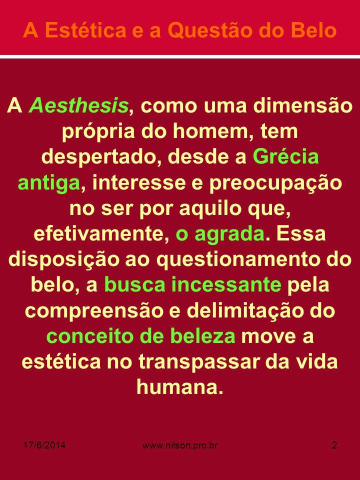 A Estética e a Questão do Belo A Aesthesis, como uma dimensão própria do homem, tem despertado, desde a Grécia antiga, interesse e preocupação no ser