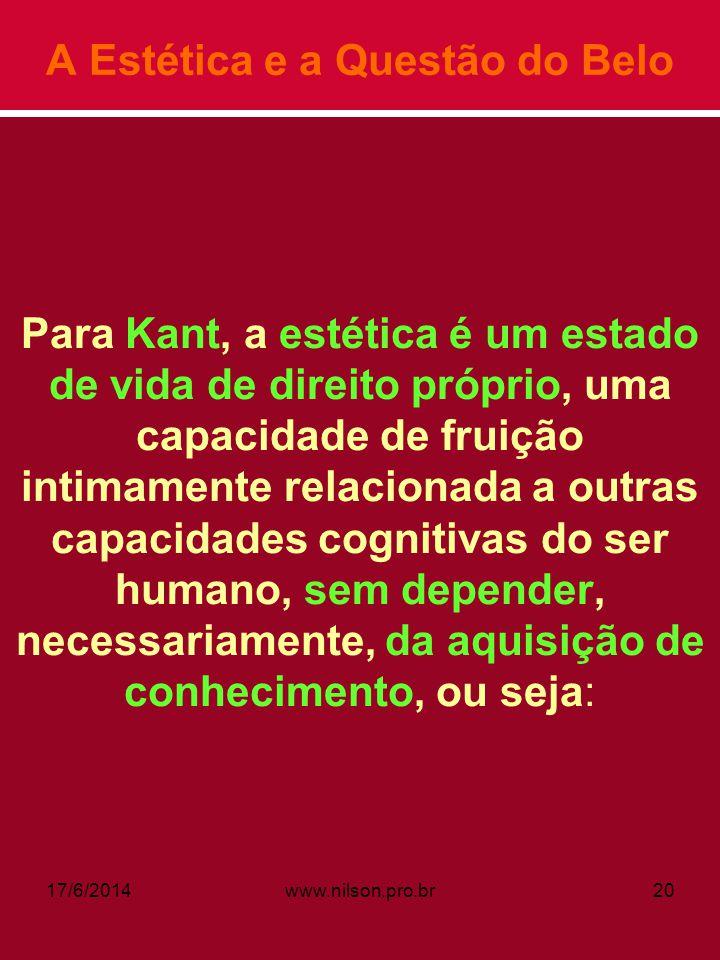 A Estética e a Questão do Belo Para Kant, a estética é um estado de vida de direito próprio, uma capacidade de fruição intimamente relacionada a outra